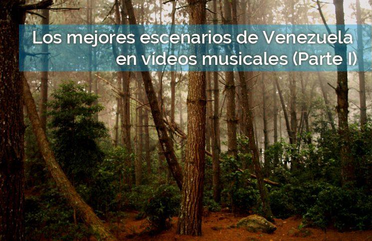 mejores escenarios de Venezuela en vídeos musicales