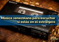 Música Venezolana para escuchar si estás en el extranjero