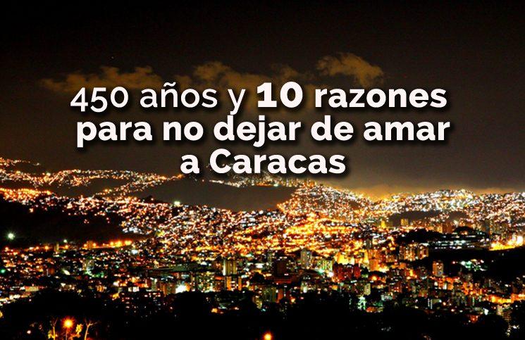 diez razones para no dejar de amar a Caracas
